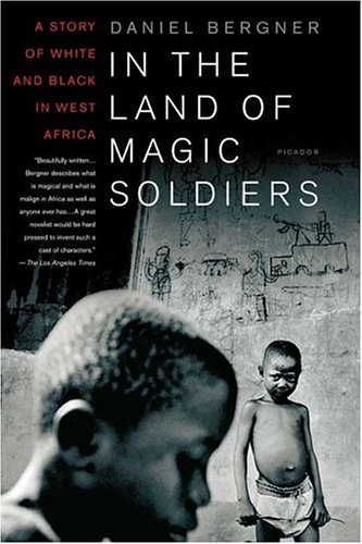 In the Land of Magic Soldiers: A Story of White and Black in West Africa 9780312422929