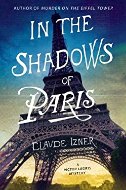 In the Shadows of Paris: A Victor Legris Mystery 9780312662165