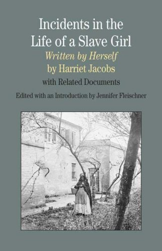 Incidents in the Life of a Slave Girl, Written by Herself: With Related Documents 9780312442668