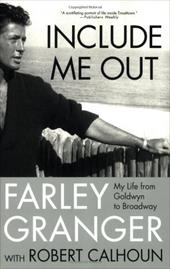 Include Me Out: My Life from Goldwyn to Broadway 933702