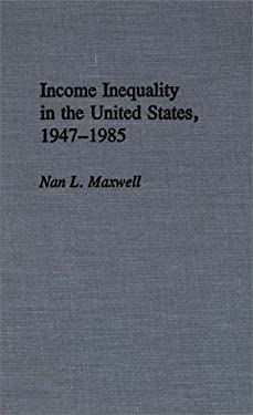 Income Inequality in the United States, 1947-1985 9780313264115