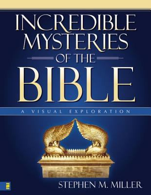 Incredible Mysteries of the Bible: A Visual Exploration 9780310255949