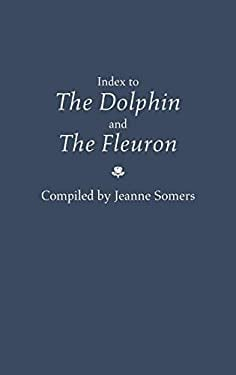 Index to the Dolphin and the Fleuron. 9780313254369
