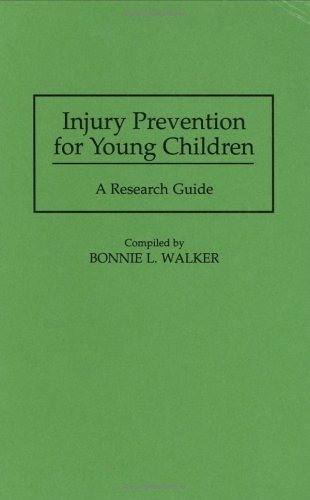 Injury Prevention for Young Children: A Research Guide 9780313296864