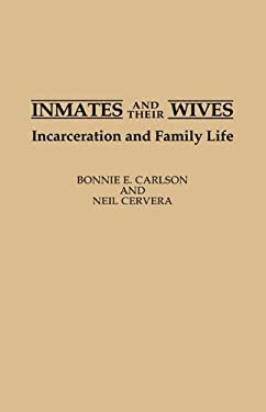 Inmates and Their Wives: Incarceration and Family Life 9780313274817
