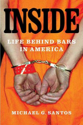 Inside: Life Behind Bars in America 9780312343507