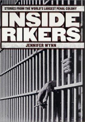 Inside Rikers: Stories from the World's Largest Penal Colony 9780312261795