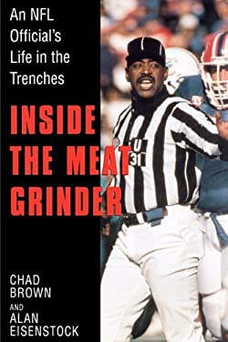 Inside the Meatgrinder: An NFL Official's Life in the Trenches (Complete And) 9780312246587