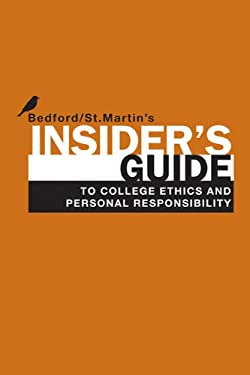 Insider's Guide to College Ethics and Personal Responsibility 9780312678258