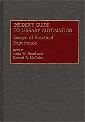 Insider's Guide to Library Automation: Essays of Practical Experience