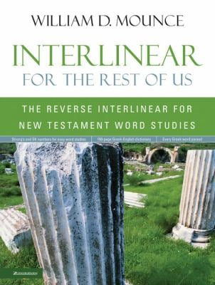Interlinear for the Rest of Us: The Reverse Interlinear for New Testament Word Studies 9780310263036