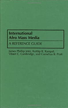 International Afro Mass Media: A Reference Guide 9780313284007