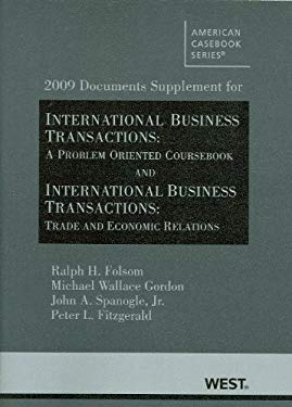 International Business Transactions, 2009 Documents Supplement: A Problem-Oriented Coursebook, Tenth Edition/Trade and Economic Relations, First Editi 9780314190208