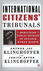 International Citizens' Tribunals: Mobilizing Public Opinion to Advance Human Rights 929715