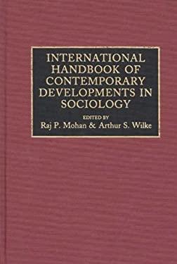 International Handbook of Contemporary Developments in Sociology 9780313267192
