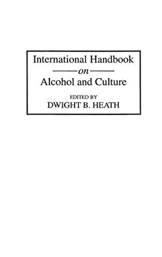 International Handbook on Alcohol and Culture 9780313252341