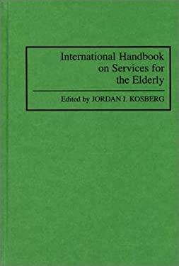 International Handbook on Services for the Elderly 9780313283383