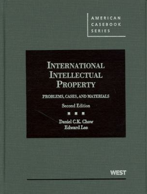 International Intellectual Property: Problems, Cases, and Materials 9780314207623