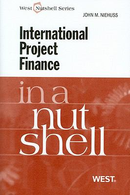 Niehuss' International Project Finance in a Nutshell 9780314265982