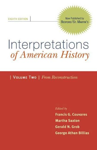 Interpretations of American History: Patterns and Perspectives, Volume Two: Since Reconstruction 9780312480509
