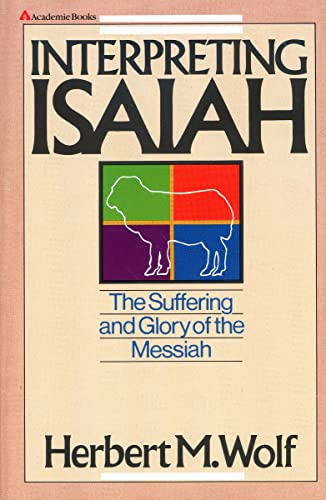 Interpreting Isaiah: The Suffering and Glory of the Messiah 9780310390619