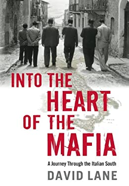Into the Heart of the Mafia: A Journey Through the Italian South 9780312614348