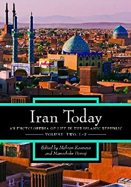 Iran Today: An Encyclopedia of Life in the Islamic Republic, Volume 2: L-Z 9780313341632