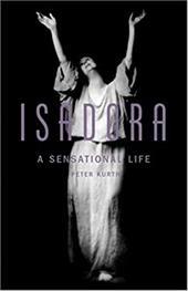 Isadora: A Sensational Life