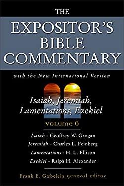 Isaiah, Jeremiah, Lamentations, Ezekiel: Volume 6 9780310364801