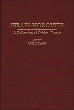 Israel Horovitz: A Collection of Critical Essays 9780313291470
