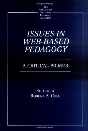 Issues in Web-Based Pedagogy: A Critical Primer 9780313312267