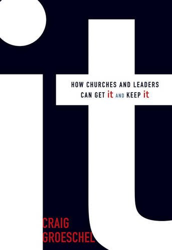 It: How Churches and Leaders Can Get It and Keep It 9780310493099