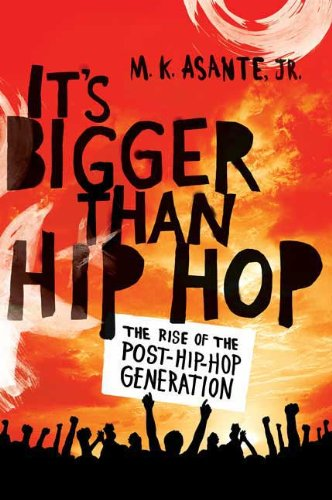 It's Bigger Than Hip Hop: The Rise of the Post-Hip-Hop Generation 9780312593025