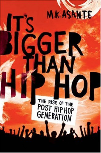 It's Bigger Than Hip Hop: The Rise of the Post-Hip-Hop Generation 9780312373269