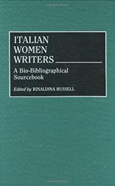 Italian Women Writers: A Bio-Bibliographical Sourcebook