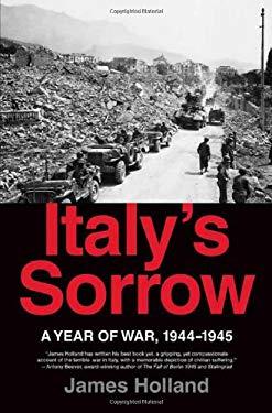 Italy's Sorrow: A Year of War, 1944-1945 9780312373962