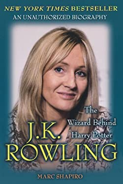J.K. Rowling: The Wizard Behind Harry Potter 9780312376970