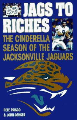 Jags to Riches: The Cinderella Season of the Jacksonville Jaguars 9780312171230