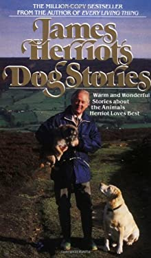 James Herriot's Dog Stories: Warm and Wonderful Stories about the Animals Herriot Loves Best 9780312925581