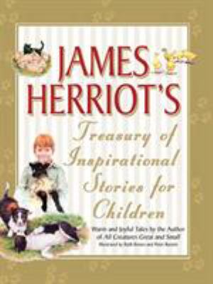 James Herriot's Treasury of Inspirational Stories for Children: Warm and Joyful Tales by the Author of All Creatures Great and Small 9780312349721