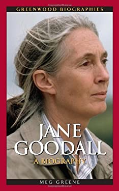 Jane Goodall: A Biography 9780313331398