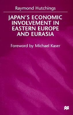 Japan's Economic Involvement in Eastern Europe and Eurasia 9780312220044