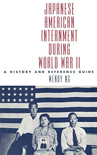 Japanese American Internment During World War II: A History and Reference Guide 9780313313752