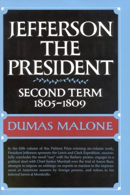 Jefferson the President: Second Term 1805 - 1809 - Volume V 9780316544658