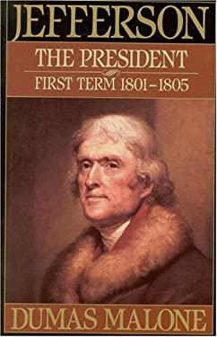Jefferson the President: First Term 1801-1805 - Volume IV 9780316544665