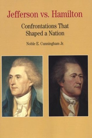 Jefferson vs. Hamilton: Confrontations That Shaped a Nation 9780312085858