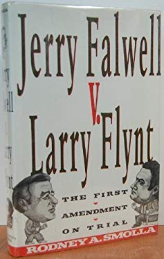 Jerry Falwell vs. Larry Flynt : The First Amendment on Trial