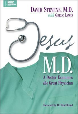 Jesus, M.D.: A Doctor Examines the Great Physician 9780310234333