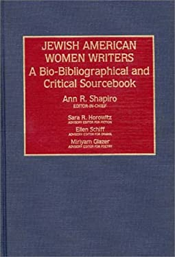 Jewish American Women Writers: A Bio-Bibliographical and Critical Sourcebook 9780313284373