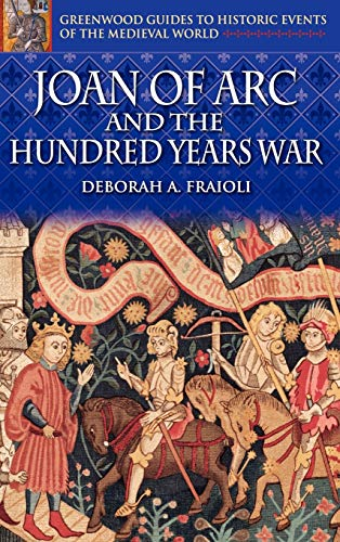 Joan of Arc and the Hundred Years War 9780313324581